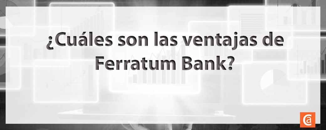 Ferratum Bank ventajas